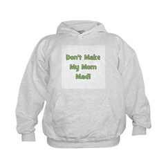 Dont Make My Mom Mad! Green Hoodie