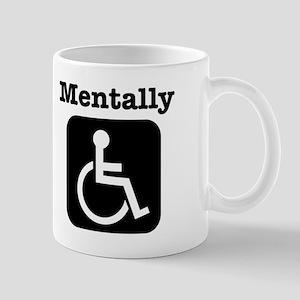 Mentally Disabled. Mug