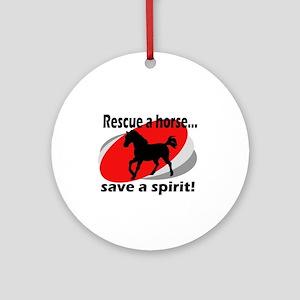 Rescue a Horse, Save a Spirit Ornament (Round)