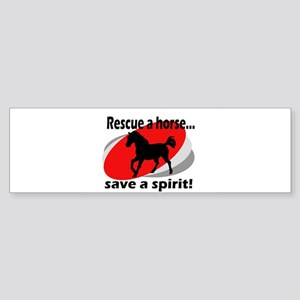 Rescue a Horse, Save a Spirit Bumper Sticker