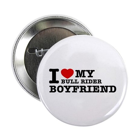 """I love My Bull Rider Boyfriend 2.25"""" Button (10 pa"""