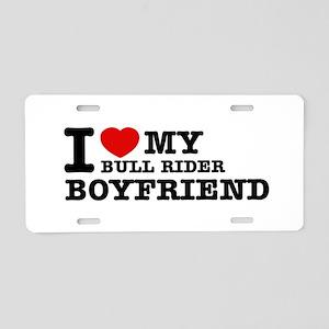 I love My Bull Rider Boyfriend Aluminum License Pl