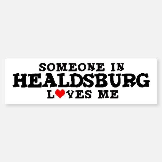 Healdsburg: Loves Me Bumper Bumper Bumper Sticker