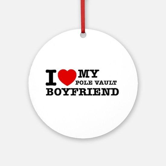 I love My Pole Vault Boyfriend Ornament (Round)