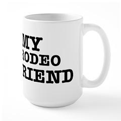 I love My Rodeo Boyfriend Large Mug