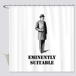 Eminently Suitable Shower Curtain