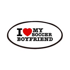 I love My Soccer Boyfriend Patches
