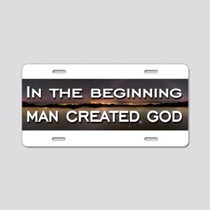 Man created god Aluminum License Plate