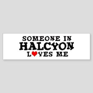 Halcyon: Loves Me Bumper Sticker