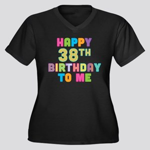 Happy 38th Bday To Me Women's Plus Size V-Neck Dar