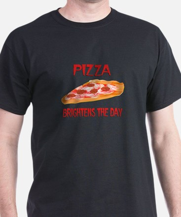 Pizza Brightens T-Shirt
