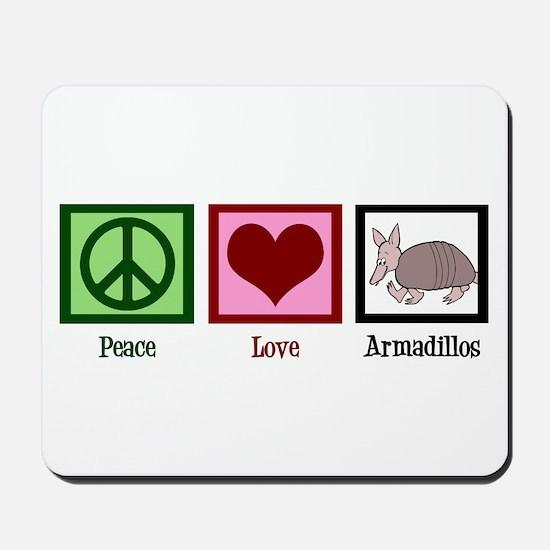 Peace Love Armadillos Mousepad