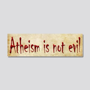 Atheism is not evil Car Magnet 10 x 3
