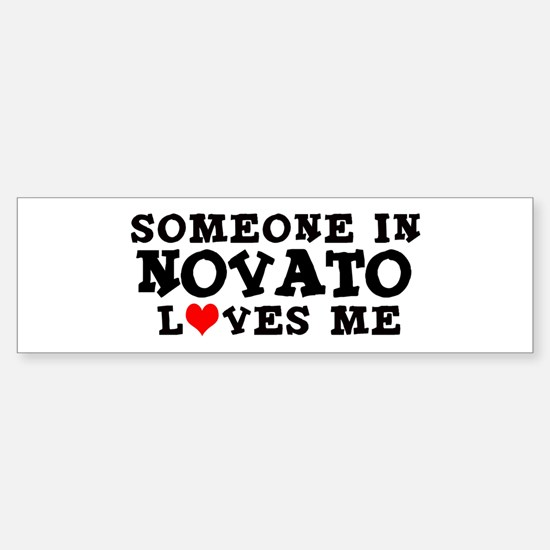 Novato: Loves Me Bumper Bumper Bumper Sticker