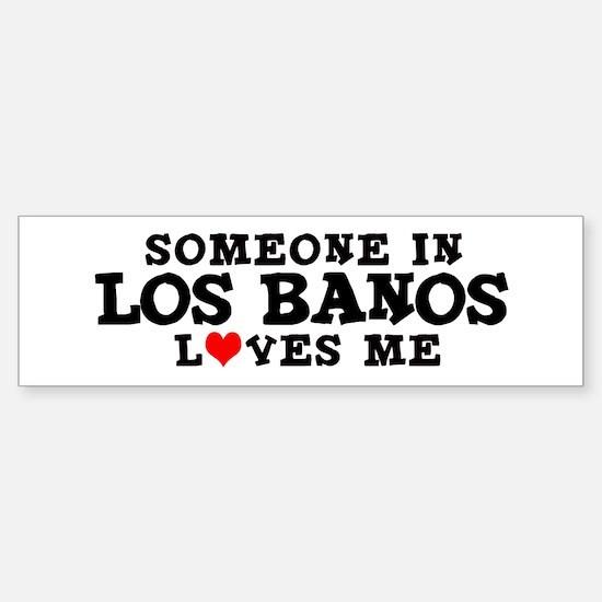 Los Banos: Loves Me Bumper Bumper Bumper Sticker