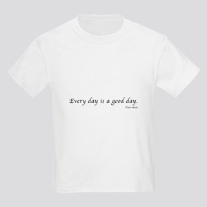 Every day is Kids Light T-Shirt