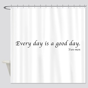 Every day is Shower Curtain