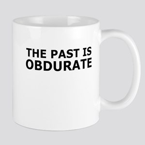 The past is obdurate Mug