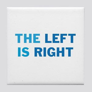 The Left is Right Tile Coaster