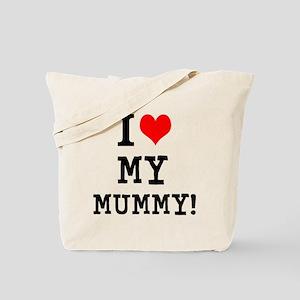 I LOVE MY MUMMY! Tote Bag