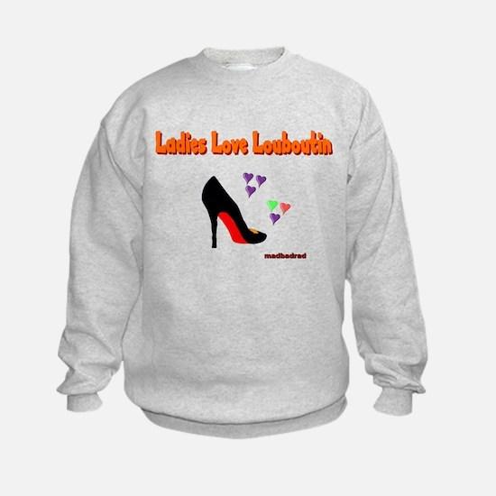 Ladies Love Louboutin 6000.png Sweatshirt