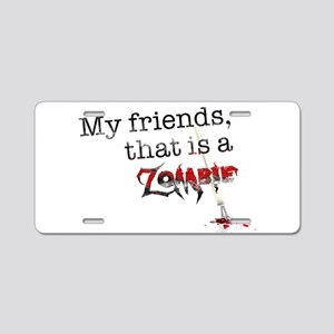 My friends, that is a zombie Aluminum License Plat