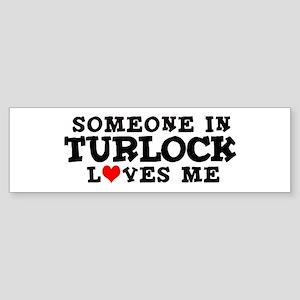 Turlock: Loves Me Bumper Sticker