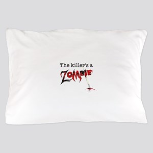 The killers a zombie Pillow Case