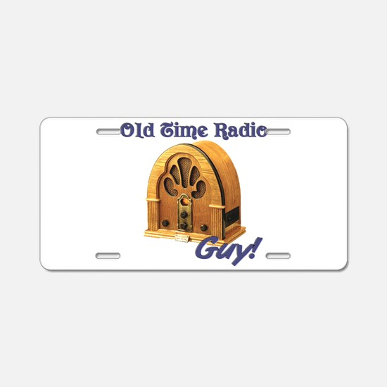 Old Time Radio Guy Aluminum License Plate