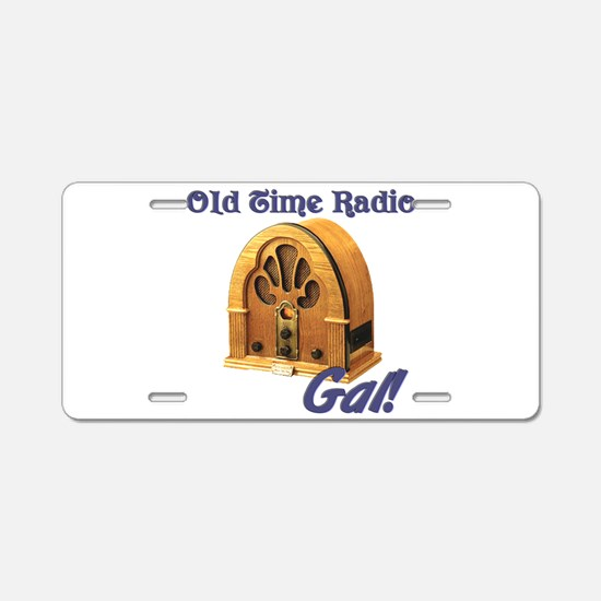 Old Time Radio Gal Aluminum License Plate