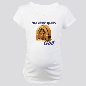 Old Time Radio Gal Maternity T-Shirt