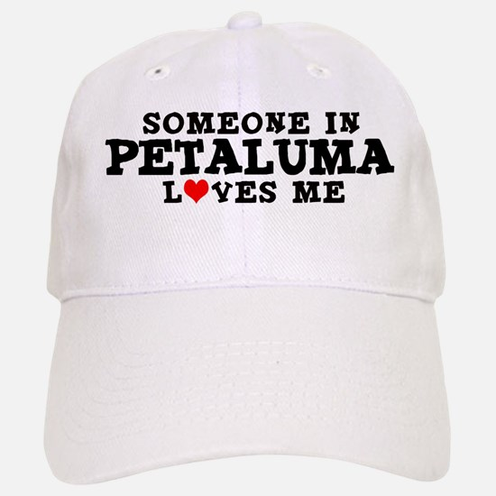 Petaluma: Loves Me Baseball Baseball Cap