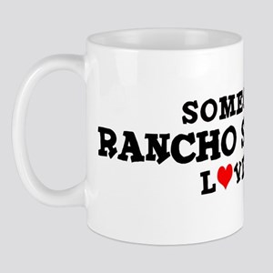 Rancho San Diego: Loves Me Mug