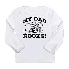 My Dad Rocks Long Sleeve Infant T-Shirt