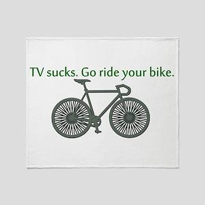 TV Sucks. Go Ride Your Bike! Throw Blanket