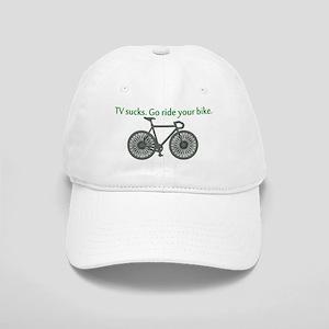 TV Sucks. Go Ride Your Bike! Cap