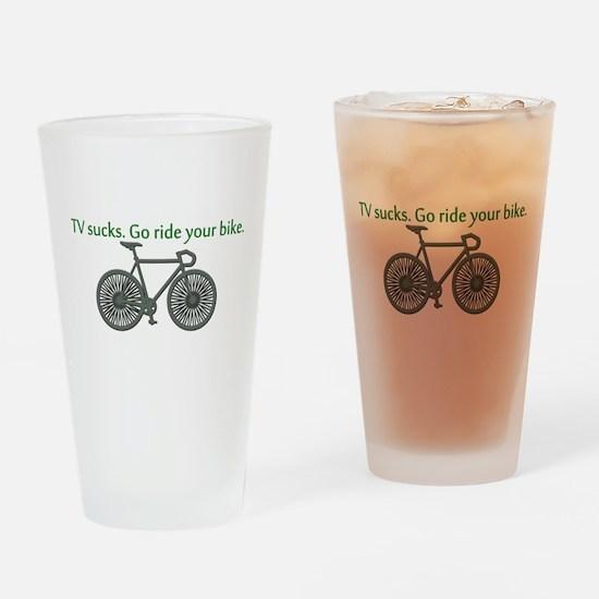 TV Sucks. Go Ride Your Bike! Drinking Glass