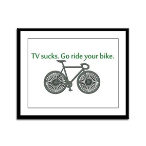 TV Sucks. Go Ride Your Bike! Framed Panel Print