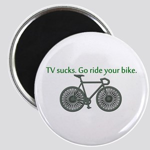 TV Sucks. Go Ride Your Bike! Magnet
