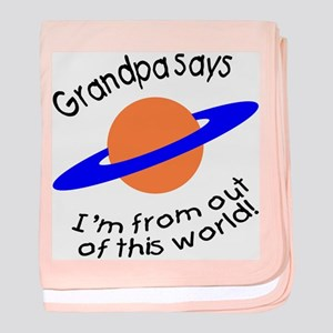 Grandpa says...out of this world! baby blanket