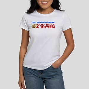 """""""God Kills A Kitten!"""" Women's T-Shirt"""
