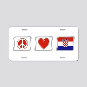 Peace, Love and Croatia Aluminum License Plate