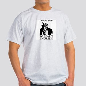 I Want You To Learn English Light T-Shirt