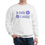 Be fruitful and multiply! blue design Sweatshirt