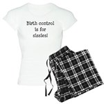BIRTH CONTROL IS FOR SISSIES Women's Light Pajamas