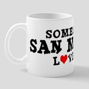 San Martin: Loves Me Mug