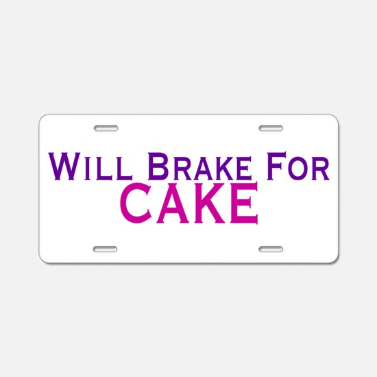 Will Brake For Cake Aluminum License Plate