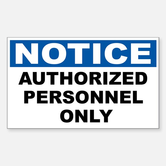Notice Authorized Personnel Only