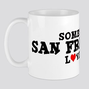 San Francisco: Loves Me Mug