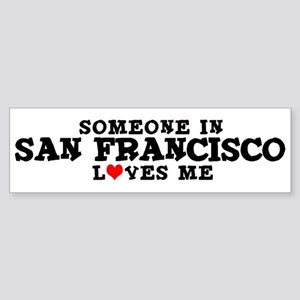 San Francisco: Loves Me Bumper Sticker
